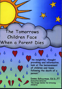 Tomorrows Children Face When A Parent Dies The DVD With Study Guide Booklet