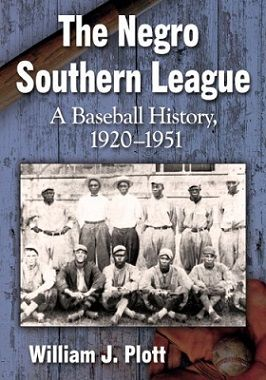 The Negro Southern League: A Baseball History, 1920-1951
