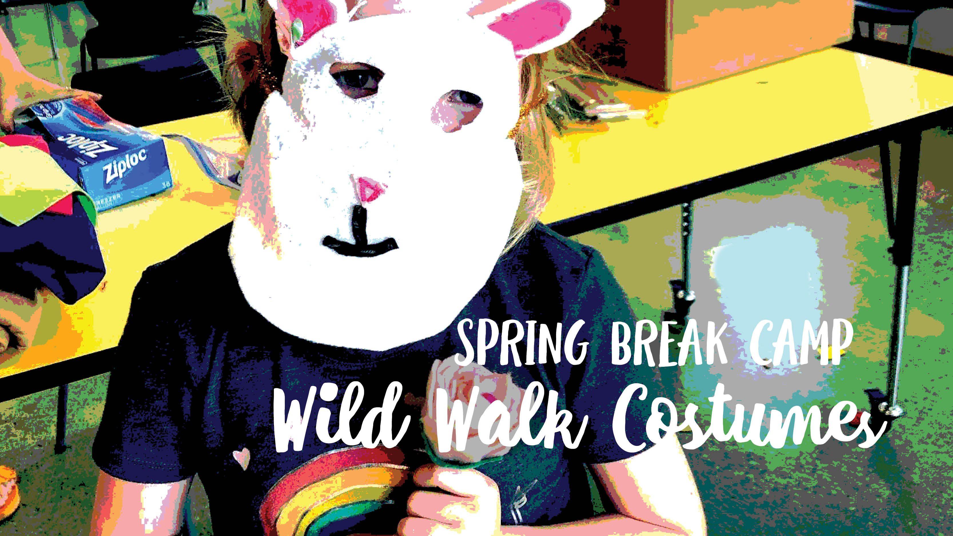 Spring Break Camp: Wild Walk Costume Making