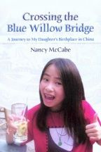 """Crossing the Blue Willow Bridge: A Journey to Daughter's Birthplace in China"" by Nancy McCabe"