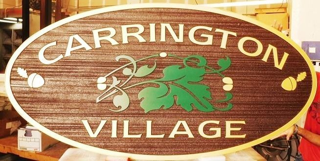 F15360 - Carved and Sandblasted Wood Grain Entrance  Sign  for Carrington Village, 2.5-D with Oak Leaves and Acorns as Artwork