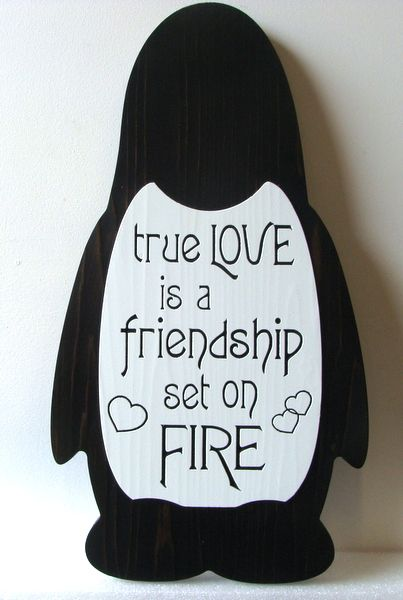 "JG919 - Carved HDU Penguin Wall Plaque with Text "" True Love is A Friendship Set on Fire"""