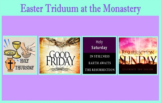 Easter Triduum at the Monastery