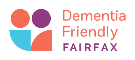 Dementia Friendly Fairfax: Where to Turn for Help - Resources in Fairfax County