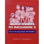 Quick Guides to Inclusion 3: Ideas for Educating Students with Disabilities