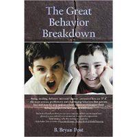 The Great Behavior Breakdown by B. Bryan Post