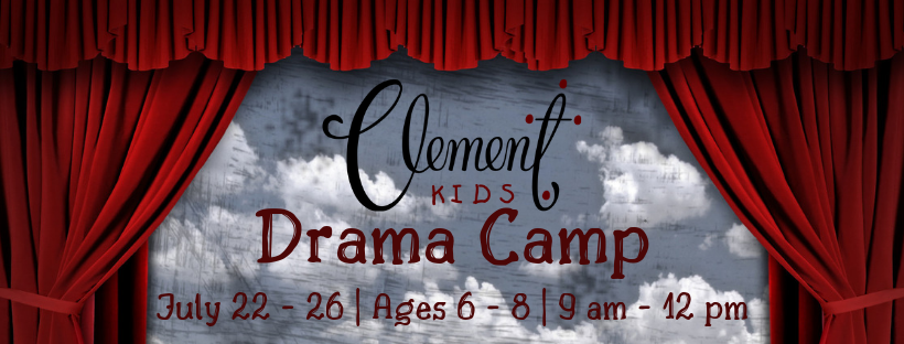 Clement Kids Drama Camp