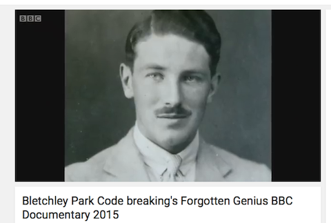 Bletchley Park Code Breaking's Forgotten Genius BBC Documentary 2015