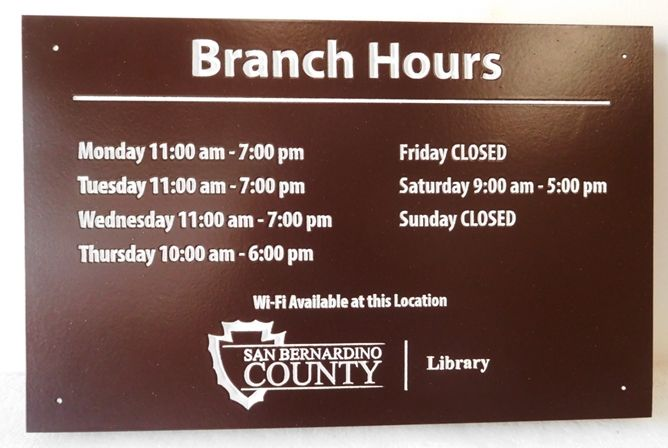 F15575 - Engraved Library Branch Hours Sign for San Bernardino County