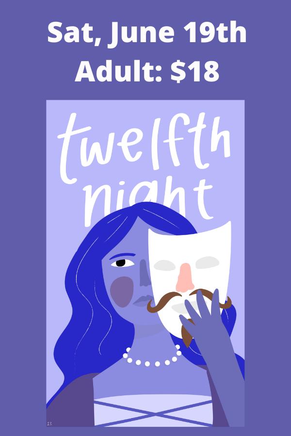 SATURDAY June 19th--Twelfth Night
