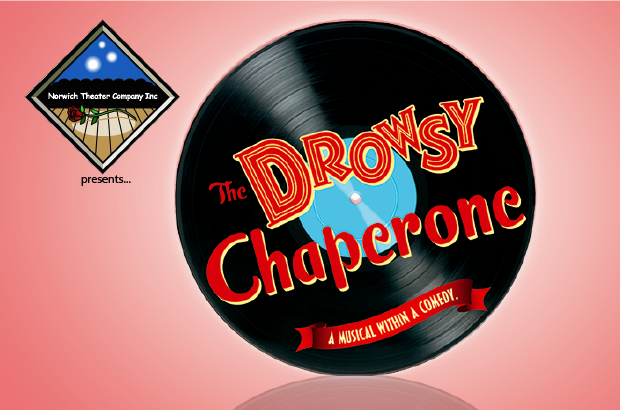 Norwich Theater Co. Presents: The Drowsy Chaperone