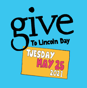 Give to Lincoln Day is May 25!