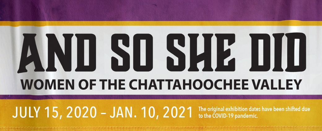 And So She Did: Women of the Chattahoochee Valley