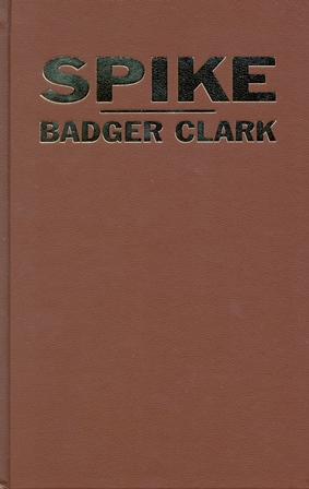 Badger Clark - Spike
