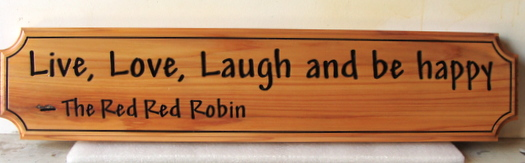 "JG909 - Cedar Wall Plaque with Text ""Live, Love, Laugh and be Happy"" - $100"