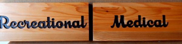 "B11069 - Engraved cedar plaque ""Recreational"" ""Medical"""