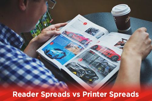 Reader Spreads vs Printer Spreads