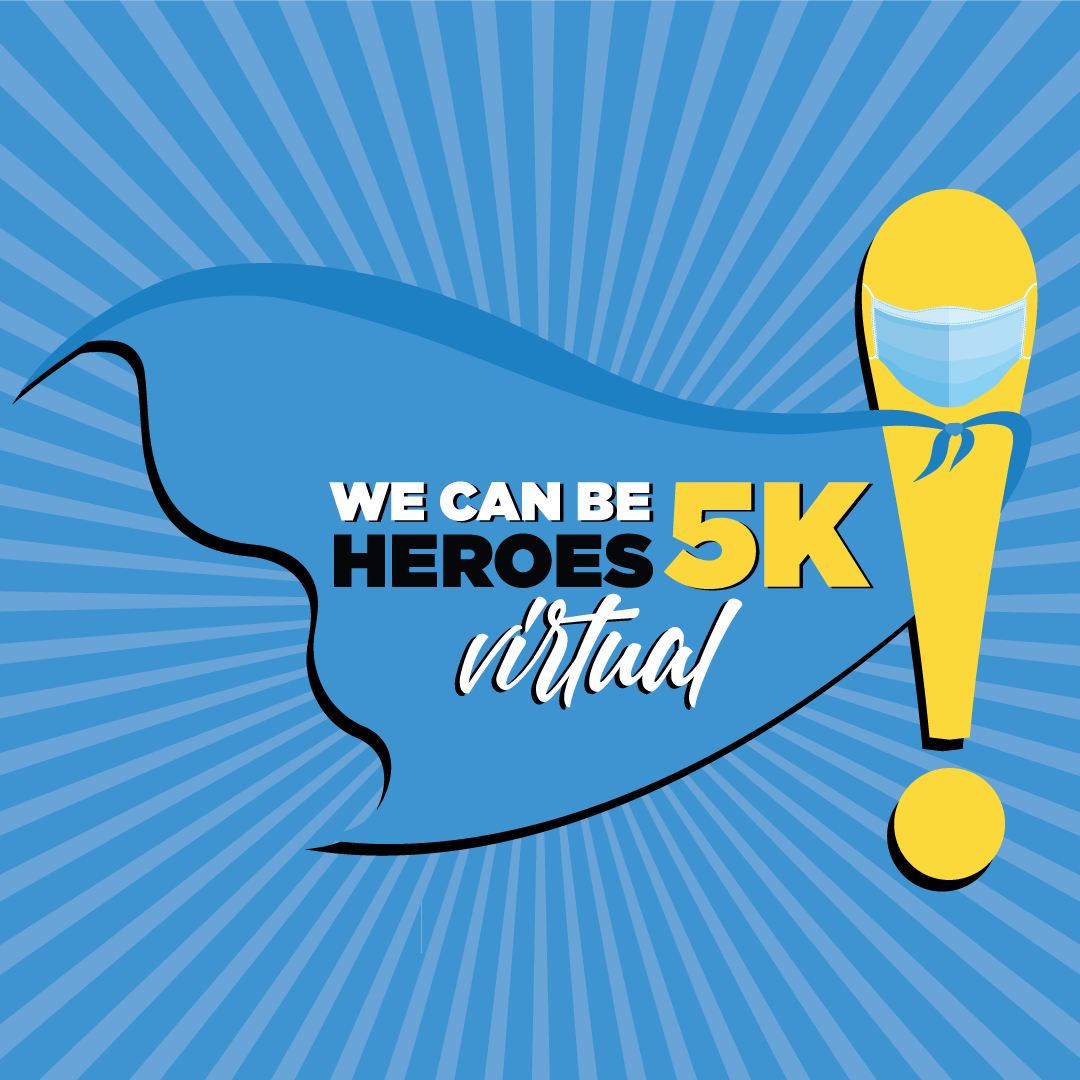 """We Can Be Heroes"" Virtual 5k"
