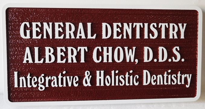 "BA11641 - Carved and Sandblasted HDU  Sign for the ""General Dentistry- Albert Chow,D.D.S."" Office"