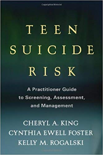 Teen Suicide Risk: A Practitioner Guide to Screening, Assessment, and Management