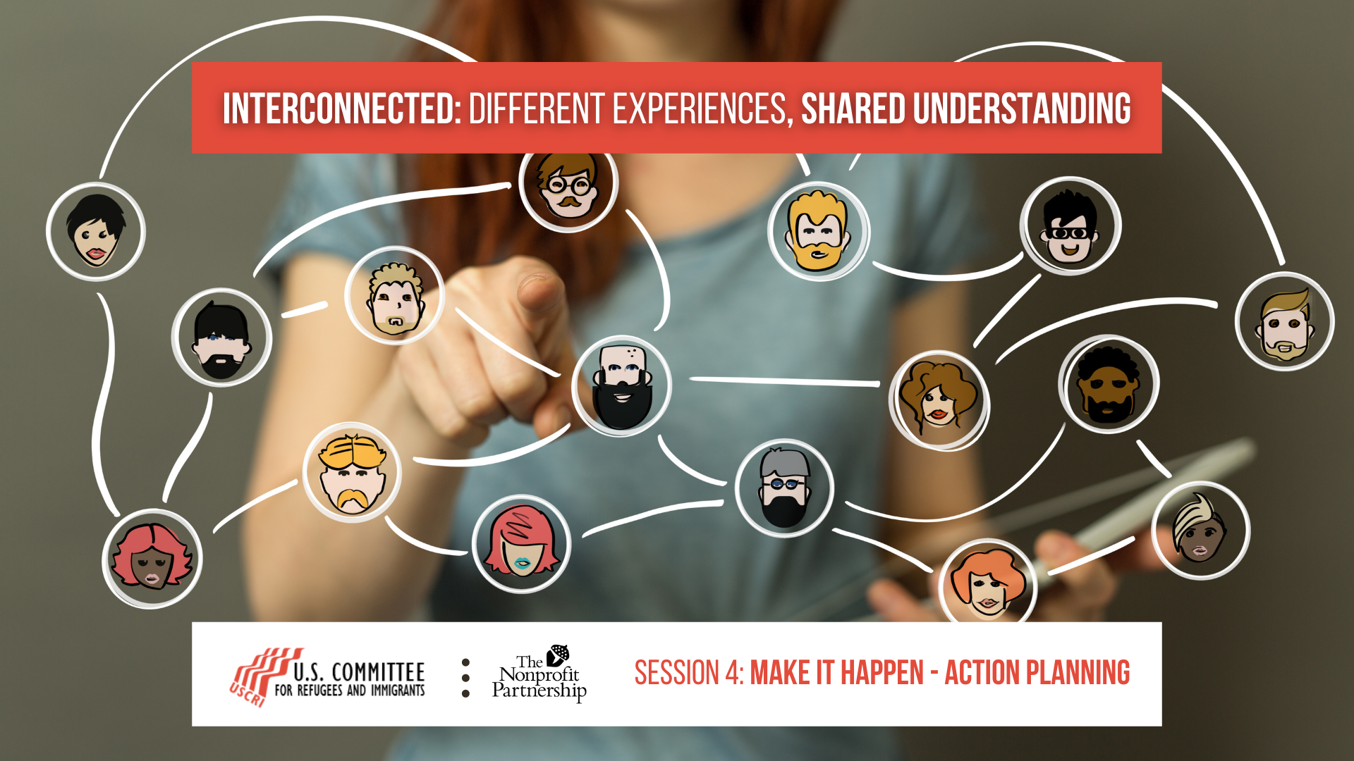 [Zoom Meeting] Interconnected: Different Experiences, Shared Understanding - Make It Happen: Action Planning