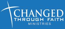 Changed Through Faith Ministries