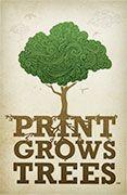 Print Grows Trees