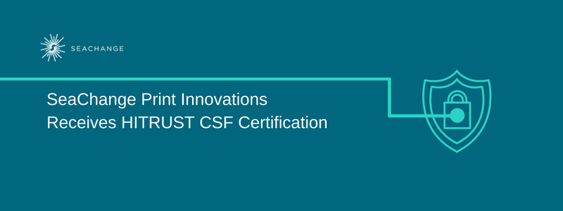 SeaChange Receives HITRUST CSF Certification