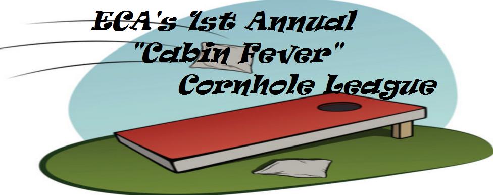 ECA's 1st Annual Cabin Fever Cornhole League