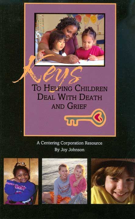 Keys:  To Helping Children Deal With Death and Grief