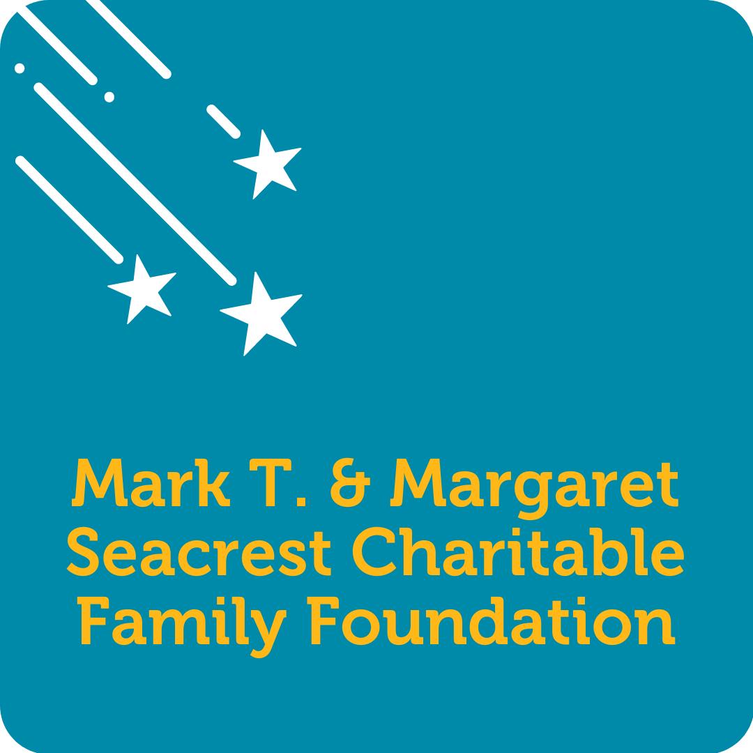 Mark T. & Margaret Seacrest Charitable Family Foundation