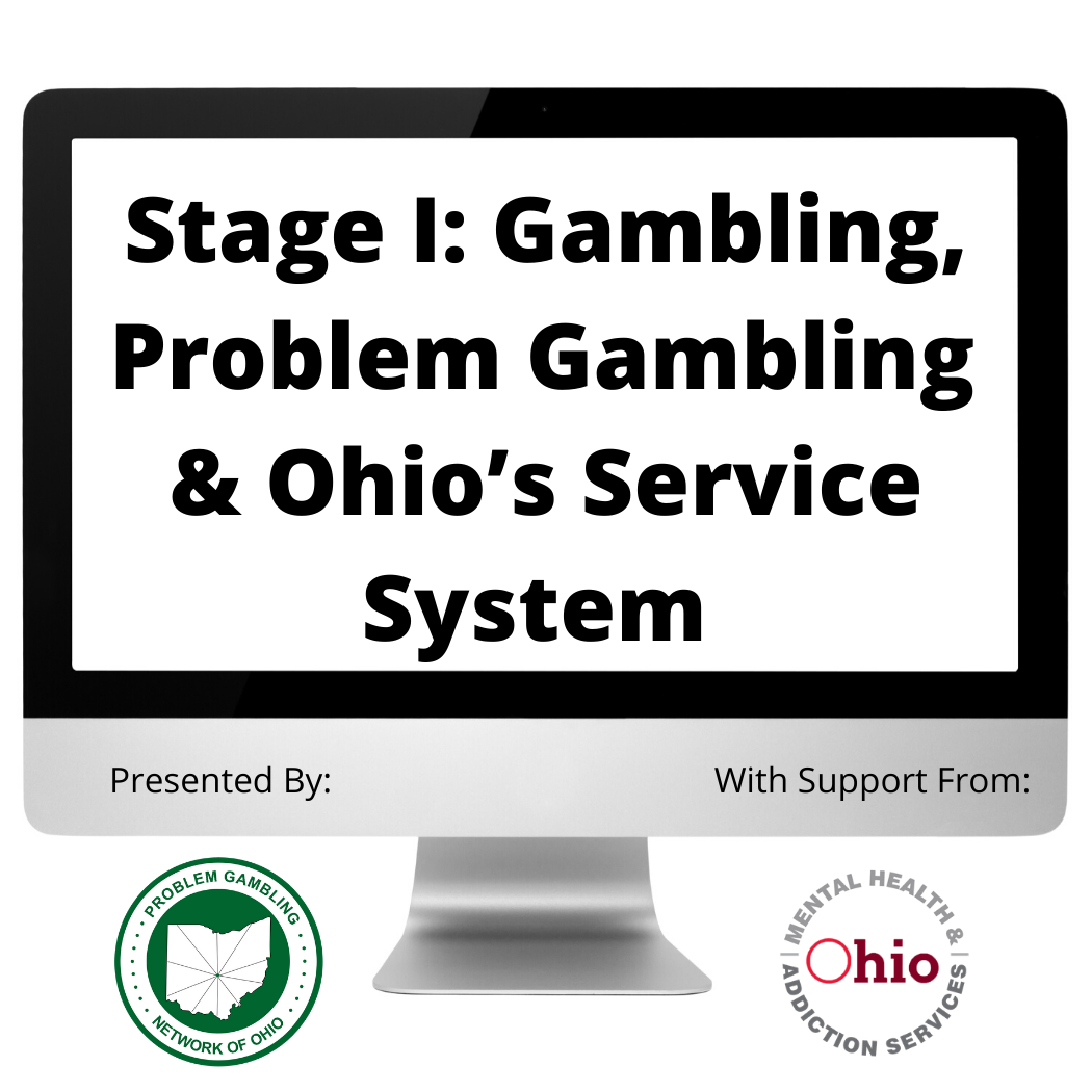 Stage I: Gambling, Problem Gambling & Ohio's Service System OCTOBER