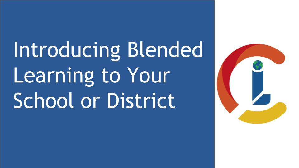 Introducing Blended Learning to Your School or District