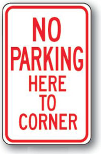No Parking Here To Corner-12 inch x 18 inch