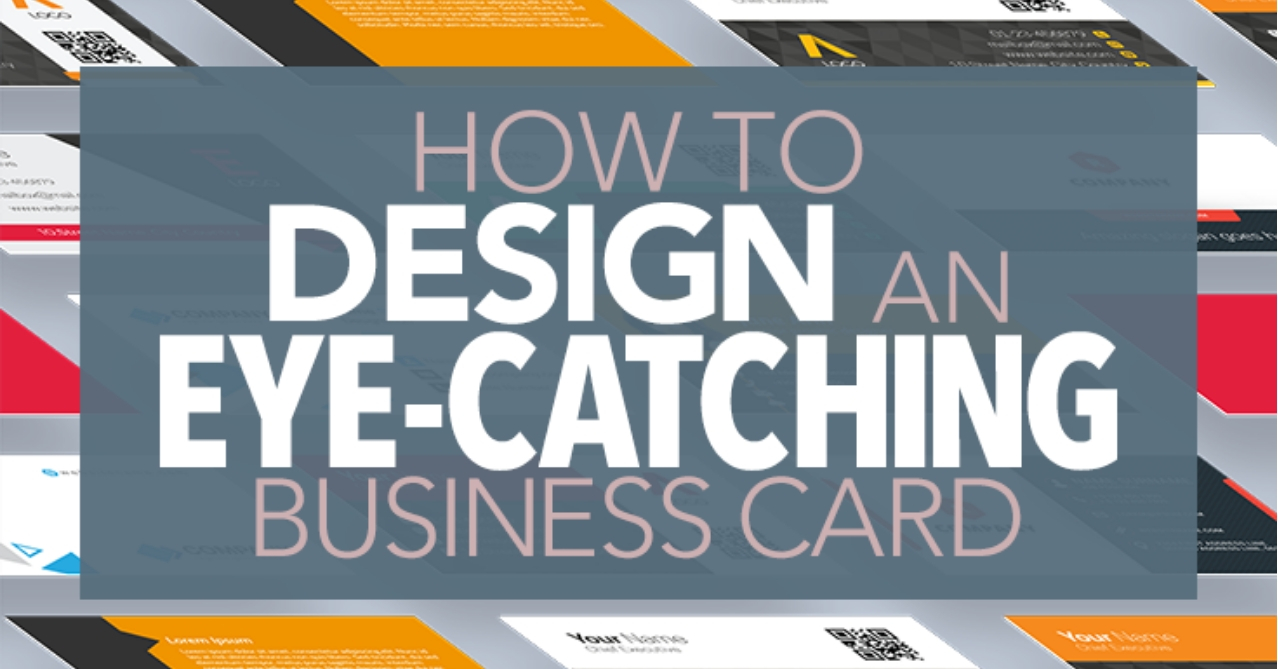 How to Design an Eye-Catching Business Card
