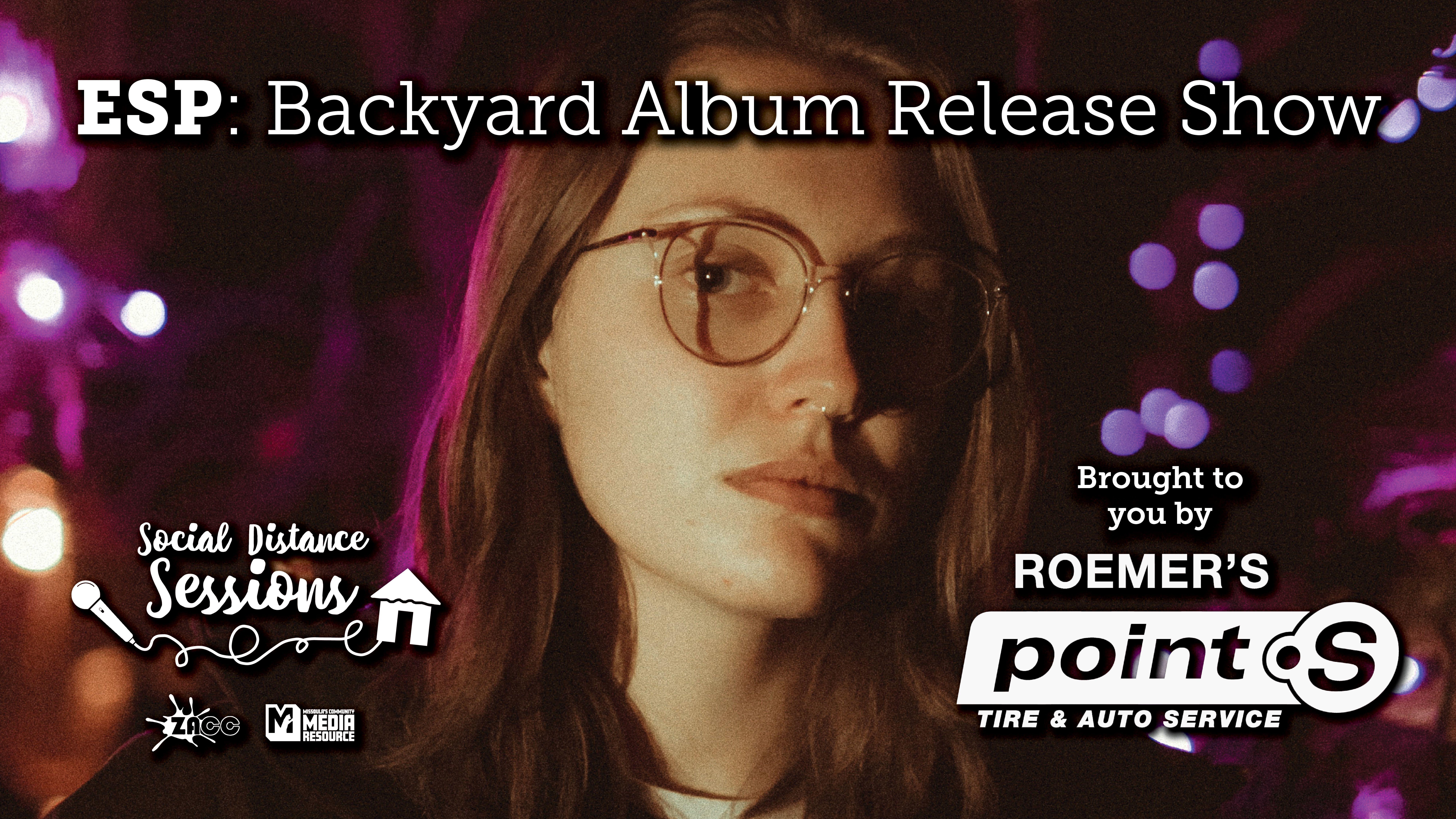 Social Distance Sessions: ESP Backyard Album Release Show