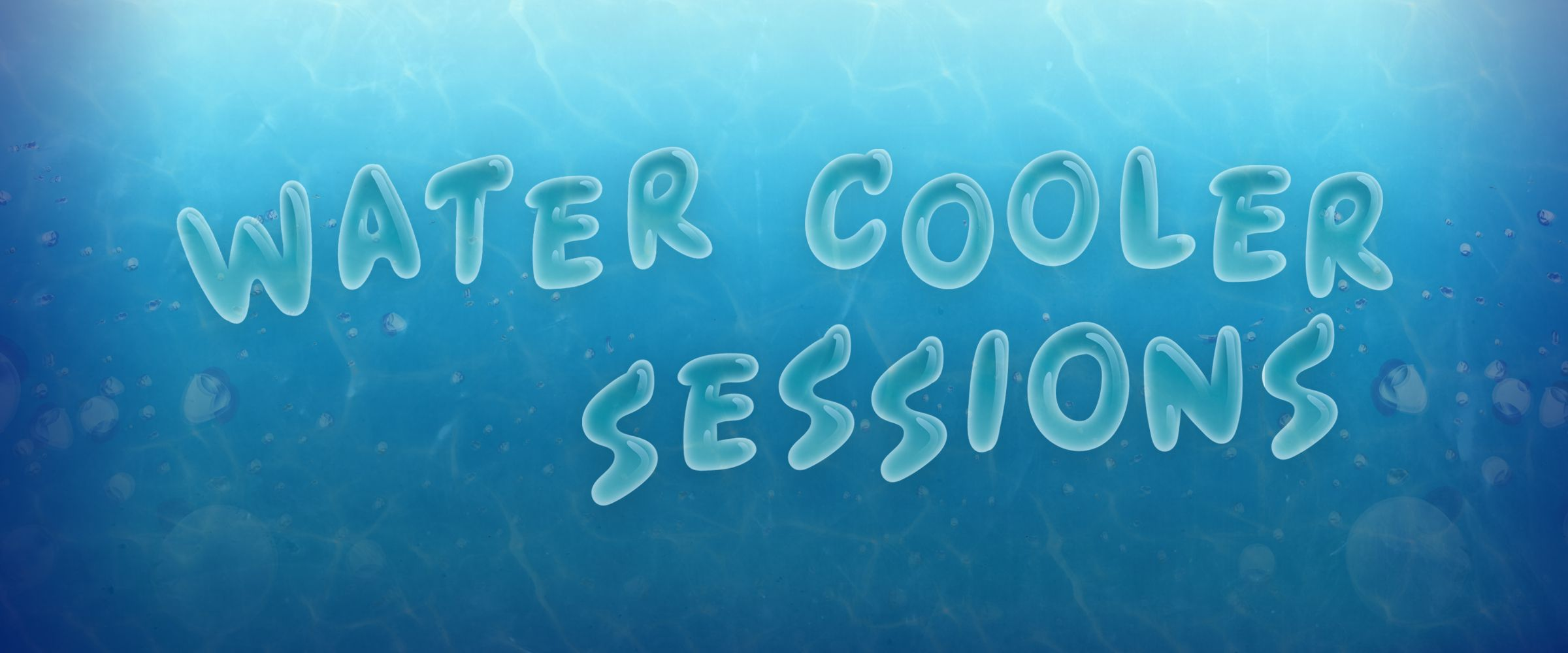 Wednesday Water Cooler Sessions