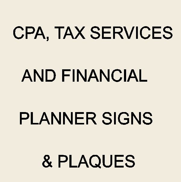 C12000 - CPA,Tax Services and Financial Planner Signs  & Plaques