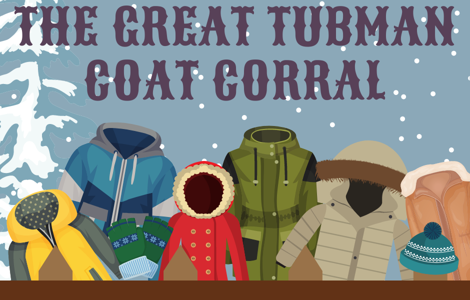The Great Tubman Coat Corral