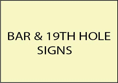 E14600 - Golf Course Bar, 19th Hole and Restaurant Signs & Plaques