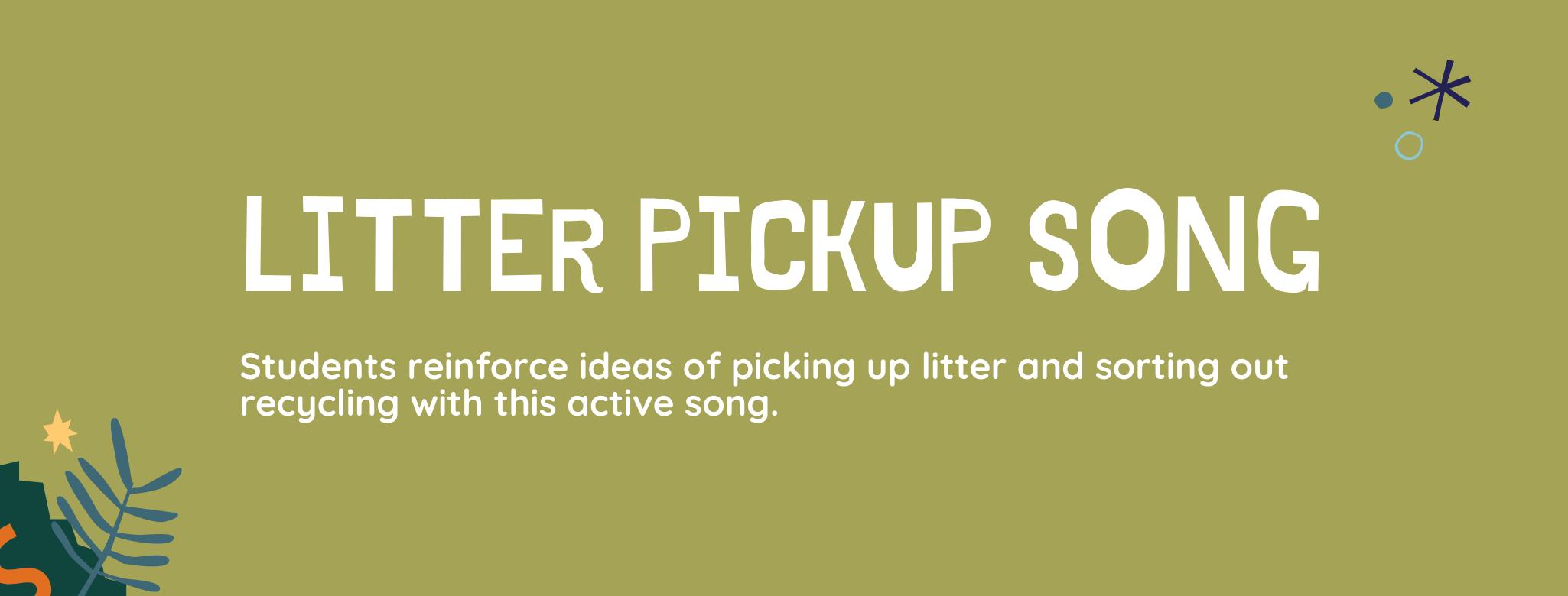 Litter Pickup Song