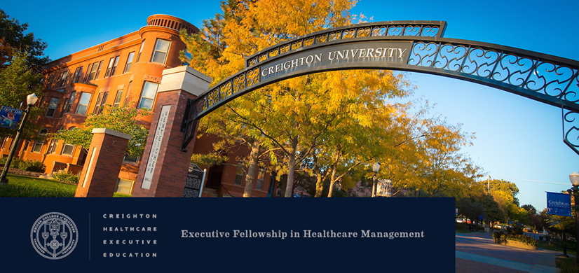 Elevate Your Expertise With Creighton University's Executive Fellowship In Healthcare Management