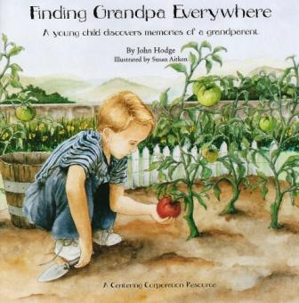 Finding Grandpa Everywhere:  A young child discovers memories of a grandparent