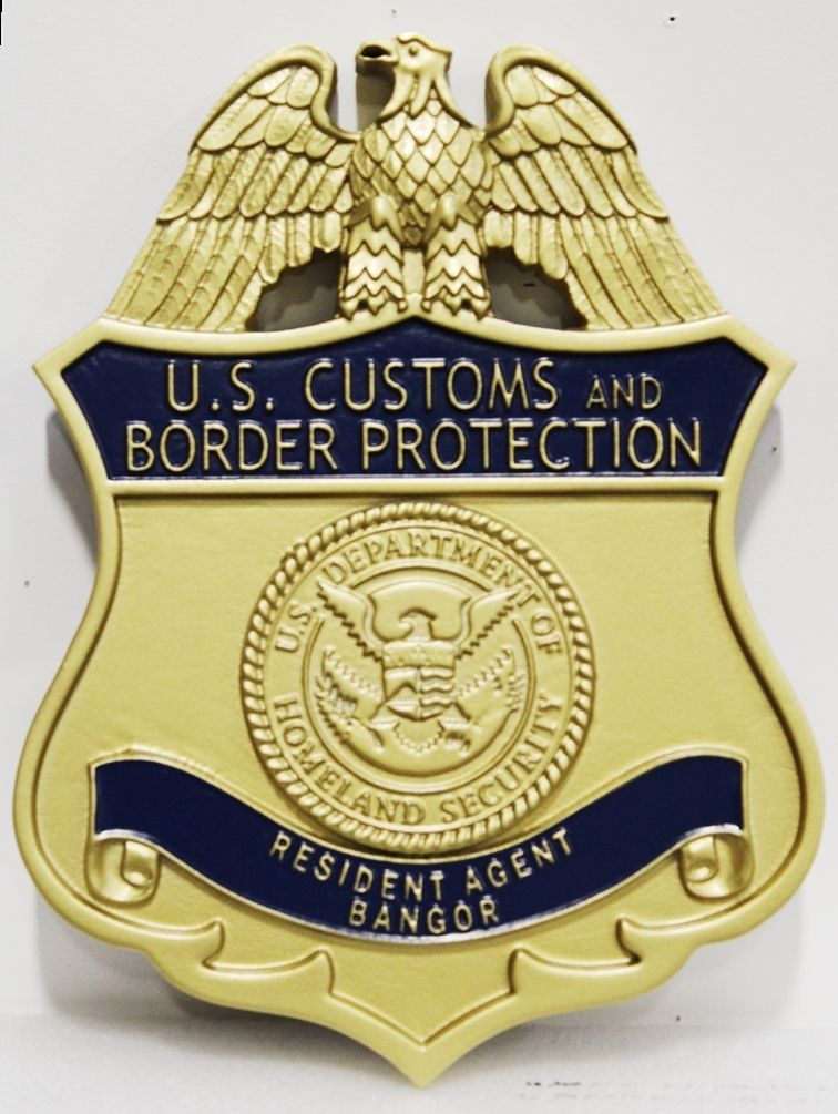 PP-1480 - Carved 3-D HDU Plaque of the Badge of  a Resident Agent in Bangor, Maine,  of the  US Customs and Border Protection,  Department of Homeland Security