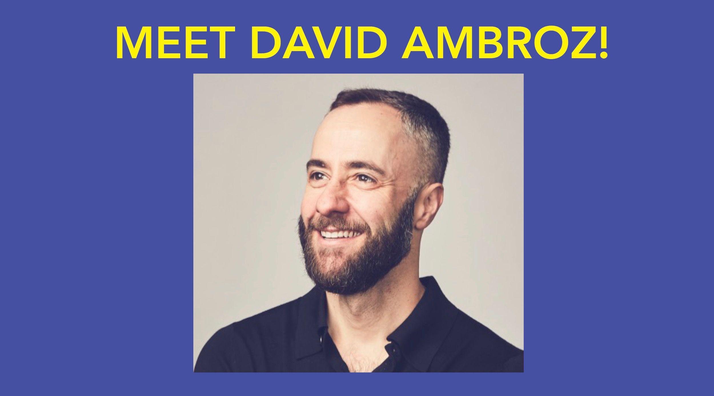 Meet David Ambroz