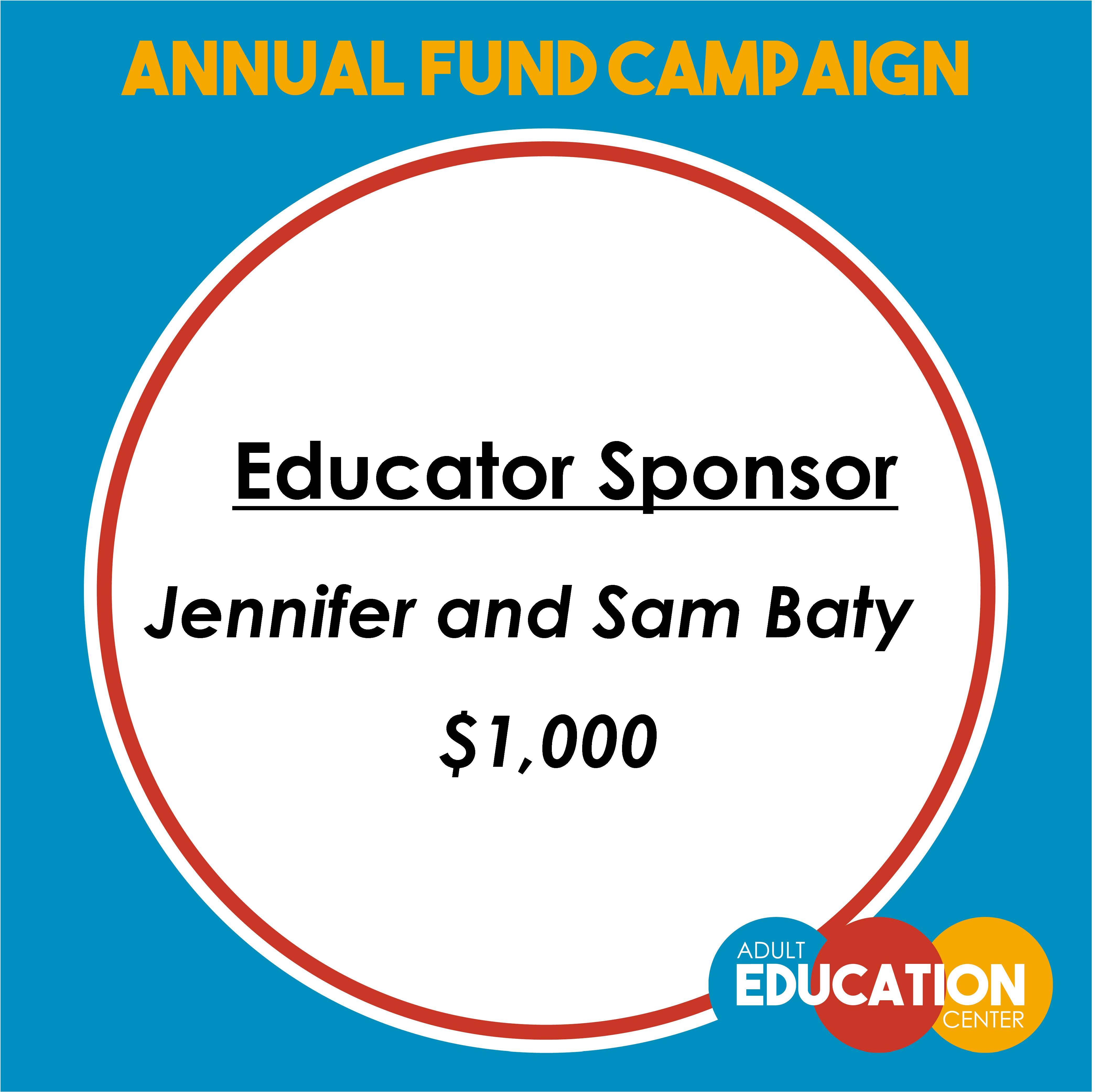 Jennifer and Sam Baty - Educator Sponsor - $1,000