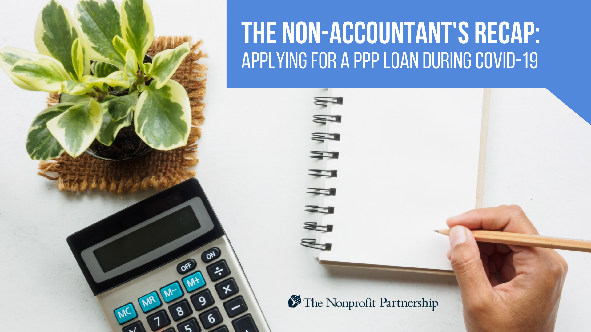 The Non-Accountant's Recap: Applying for a Paycheck Protection Program Loan During the Pandemic