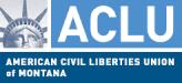 American Civil Liberties Union of Montana