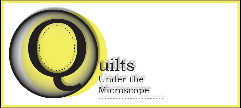Quilts Under  the Microscope