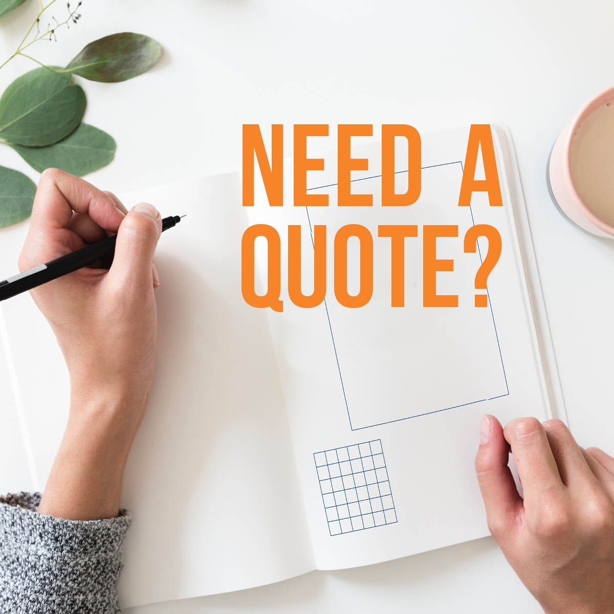 Need A Quote?